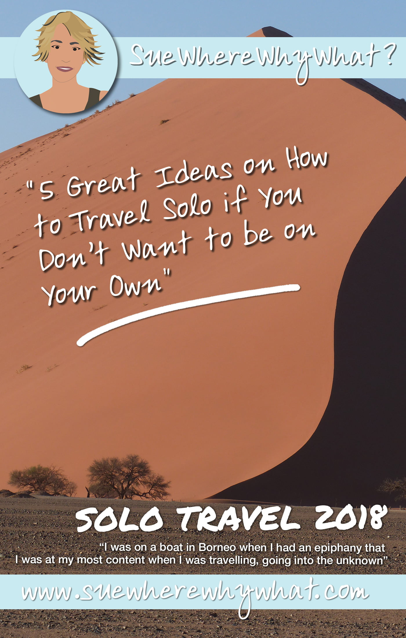My top tips on Female Solo Travel after 25 years on the road. Includes top destinations & ideas if you are going solo but nervous for your first time. How to GO alone if you don't want to BE alone! https://www.suewherewhywhat.com/activities/5-great-ideas-on-how-to-travel-solo-if-you-dont-want-to-be-on-your-own