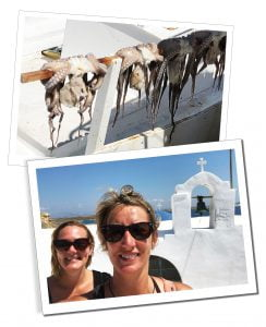 Catch of the day (Squid) dries in the sunshine & SueWhereWhyWhat with friend by a church, Paros, Greece