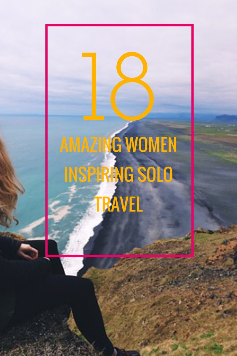 18 Amazing Women Inspiring Solo Travel – Collaborative Post for A Not So Young Woman Abroad