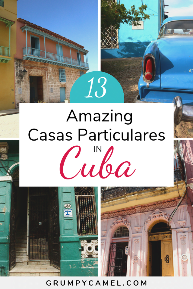 13 Amazing Casas Particulares in Cuba – Collaborative Post for the Grumpy Camel Blog