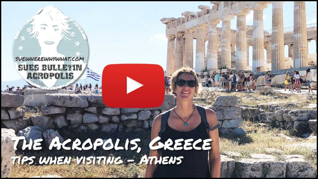 The Acropolis, a Sue's Bulletin - tips when visiting - Athens, Greece, Europe